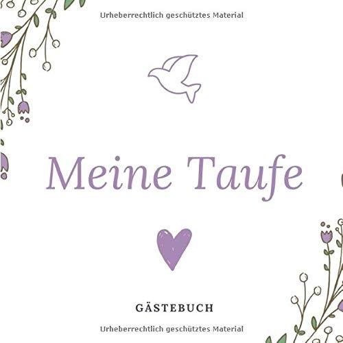 Meine Taufe Gästebuch: Gästebuch als Erinnerungsbuch für die Taufe, 50 Seiten zum Eintragen von...