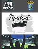 Agenda ESCOLAR 2021-2022: Agenda 2021-2022 Madrid españa, europa, ciudad, R.M club de fútbol o balonmano, baloncesto etc ... diario escolar 2021-2022 ... Con Calendario, Horario, Fecha Para Recordar