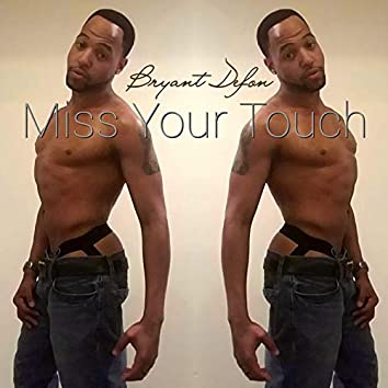 Miss Your Touch