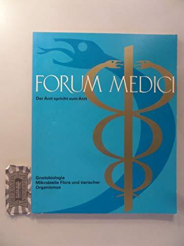Forum Medici. Der Arzt spricht zum Arzt: Gnotobiologie. Mikrobielle Flora und tierischer Organismus.