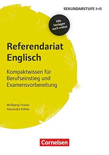 Fachreferendariat Sekundarstufe I und II: Referendariat Englisch - Kompaktwissen für Berufseinstieg und Examensvorbereitung - Buch mit Materialien über Webcode