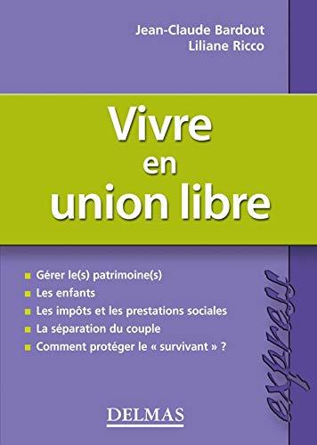 Vivre en union libre - première ed. - delmas express