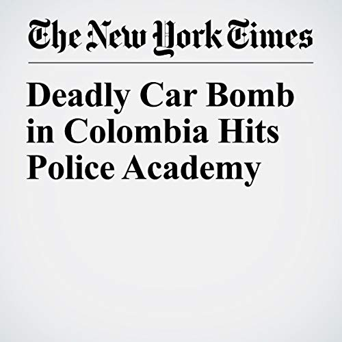 『Deadly Car Bomb in Colombia Hits Police Academy』のカバーアート