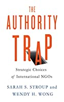 The Authority Trap: Strategic Choices of International NGOs