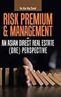 Risk Premium & Management an Asian Direct Real Estate Perspective