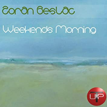 Weekends Morning