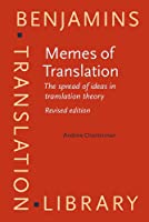 Memes of Translation: The spread of ideas in translation theory (Benjamins Translation Library)