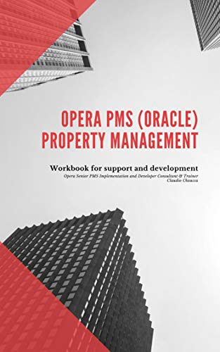 Opera PMS Oracle/Micros Property Management - Workbook for Support and Development: HANDBOOK (English Edition)