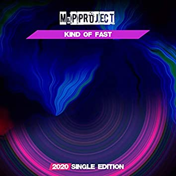 Kind of Fast (2020 Short Radio)