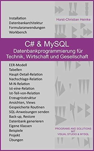 C# & MySQL: Datenbankprogrammierung für Technik, Wirtschaft und Gesellschaft