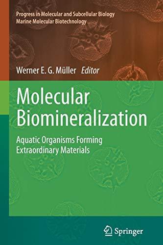 Molecular Biomineralization: Aquatic Organisms Forming Extraordinary Materials: 52