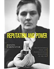 Reputation and Power: Organizational Image and Pharmaceutical Regulation at the FDA: 111