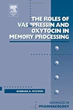 Roles of Vasopressin and Oxytocin in Memory Processing (ISSN Book 50)