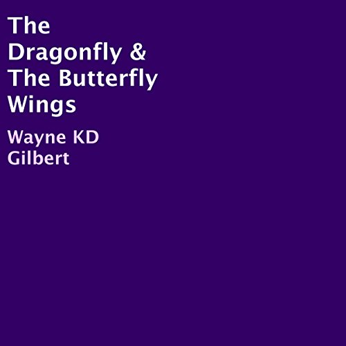 The Dragonfly & the Butterfly Wings audiobook cover art