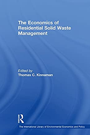 The Economics of Residential Solid Waste Management (The International Library of Environmental Economics and Policy) (English Edition)