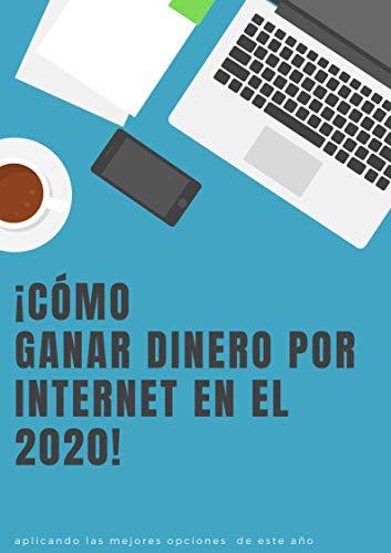 Cómo Ganar Dinero Por Internet En El 2020 Ganar Dinero En La Cuarentena Por Internet Spanish Edition Ebook Mantilla Andres Kindle Store