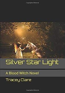 Silver Star Light: A Blood Witch Novel