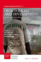 Drug Policies and Development: Conflict and Coexistence (International Development Policy)