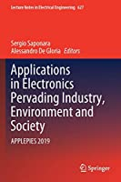 Applications in Electronics Pervading Industry, Environment and Society: APPLEPIES 2019 (Lecture Notes in Electrical Engineering, 627)