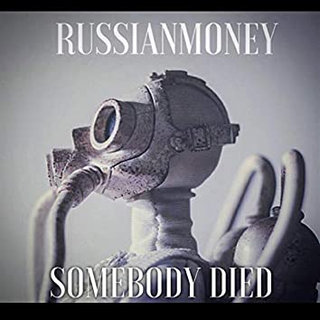 Somebody Died