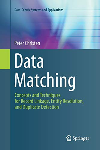 Compare Textbook Prices for Data Matching: Concepts and Techniques for Record Linkage, Entity Resolution, and Duplicate Detection Data-Centric Systems and Applications 2012 Edition ISBN 9783642430015 by Christen, Peter