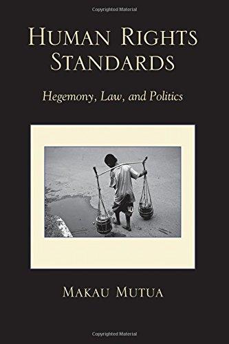 Mutua, M: Human Rights Standards (SUNY series, James N. Rosenau series in Global...