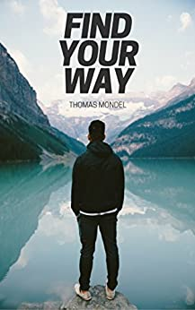 Find Your Way by [Thomas Mondel]