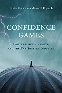Confidence Games: Lawyers, Accountants, and the Tax Shelter Industry