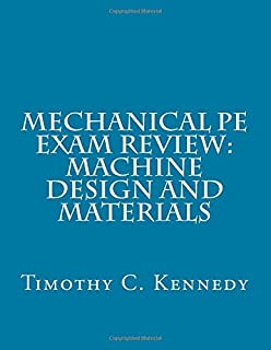 Mechanical PE Exam Review: Machine Design and Materials: Mechanical Engineering PE Exam Prep