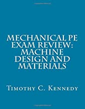 Mechanical PE Exam Review: Machine Design and Materials: Mechanical Engineering PE Exam Prep