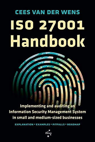 ISO 27001 Handbook: Implementing and auditing an Information Security Management System in small and medium-sized businesses