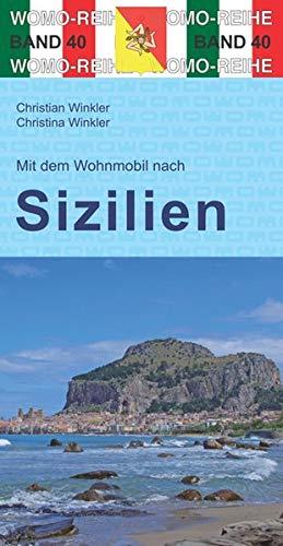 Mit dem Wohnmobil nach Sizilien (Womo-Reihe)