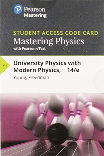 Mastering Physics with Pearson eText -- Standalone Access Card -- for University Physics with Modern Physics (14th Edition)
