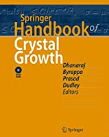 Springer Handbook of Crystal Growth (Springer Handbooks)