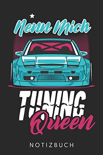 Nenn Mich Tuning Queen: Din A5 Heft (Kariert) Mit Karos Für Auto & Sportwagen Fans | Notizbuch Tagebuch Planer Für Mechatroniker, Kfz Mechaniker, ... Buch Geschenk Journal Tuning Driften Notebook