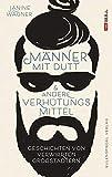 Männer mit Dutt und andere Verhütungsmittel: Geschichten von verwirrten Großstädtern (German Edition)