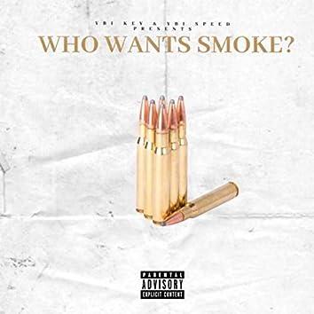 Who Want Smoke?