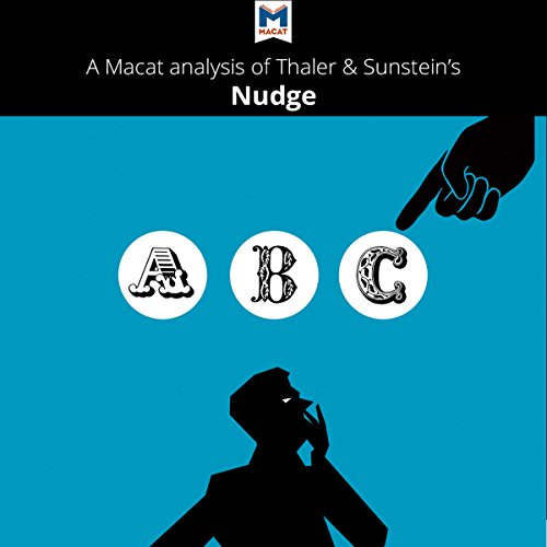 A Macat Analysis of Richard H. Thaler and Cass R. Sunstein's Nudge: Improving Decisions About Health, Wealth, and Happiness audiobook cover art