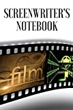 Screenwriters Notebook: Screen writers journal / workbook for film ideas and creating a successful screenplay