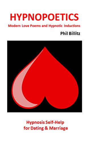 Book: Hypnopoetics...Modern Love Poems and Hypnosis Inductions (Hypnosis Sex) (Hypnotic Poems for Hypnotic Seduction) by Phil Billitz