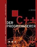 Der C++ Programmierer. C++ lernen - Professionell anwenden - Lösungen nutzen. Mit CD - Ulrich Breymann
