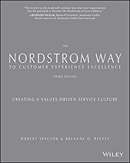 The Nordstrom Way to Customer Experience Excellence: Creating a Values–Driven Service Culture
