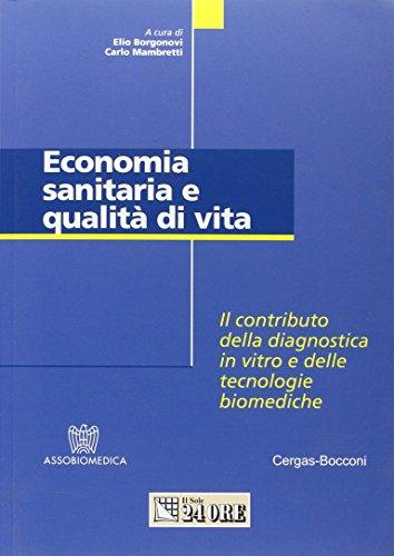 Economia sanitaria e qualità di vita. Il contributo della diagnostica in vitro e delle tecnologie biomediche