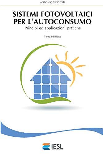 Sistemi fotovoltaici per l'autoconsumo: Principi ed applicazioni pratiche
