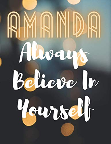 Amanda Always Believe In Yourself: Personalized with name-Journal for Women & Girls Named Amanda Gift Idea /Inspirational Planner Notebook to Write in – planner for teen girl