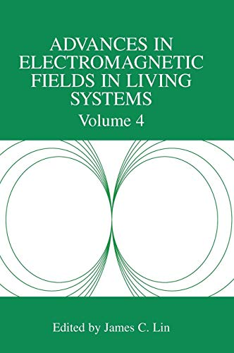 Advances in Electromagnetic Fields in Living Systems: Volume 4 (Advances in Electromagnetic Fields in Living Systems (4), Band 4)