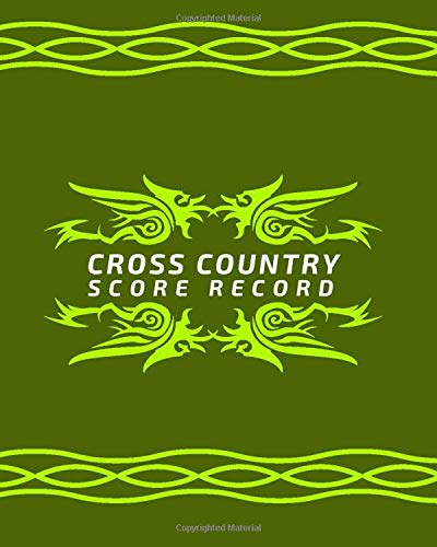 Cross Country Score Record: Cross Country Score Sheets, Cross Country Scorebook, Cross Country Score Pads, Scorekeeping Book, Scorecards, Record ... Friends and Family, For...