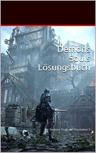 Demons Souls Lösungsbuch: für Demons Souls auf Playstation 5