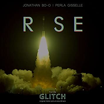 """Rise (From the """"Glitch"""" Original Motion Picture Soundtrack)"""
