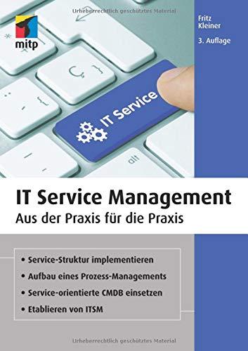 IT Service Management: Aus der Praxis für die Praxis (mitp Business)